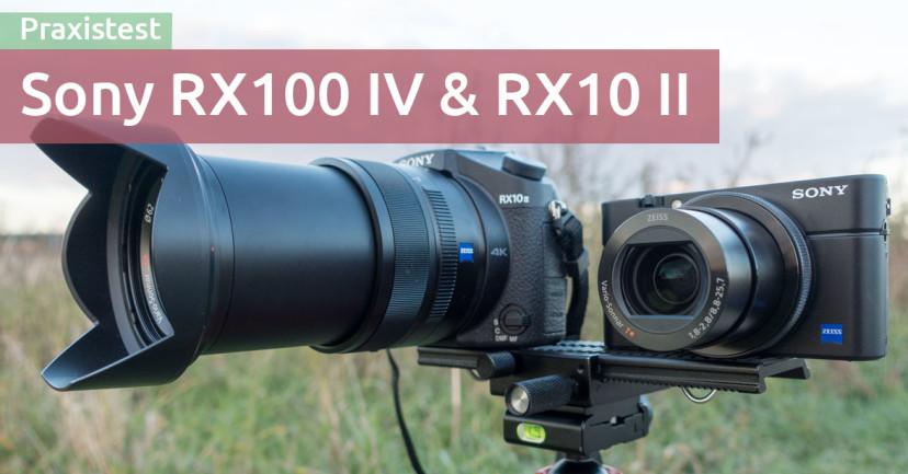 Sony DSC-RX100 IV / RX10 II in der Praxis – Test , Tipps & meine Meinung