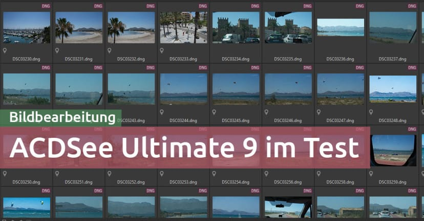 ACDSee Ultimate 9 im Test – ist es eine Lightroom-Alternative?