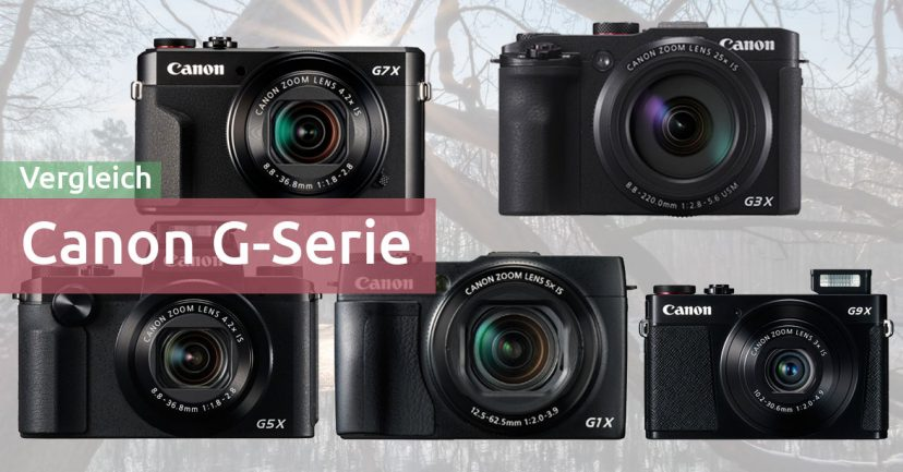Canon G1 X Mark II vs. G3 X vs. G5 X vs. G7 X Mark II vs. G9 X Mark II – alle Kameras im Vergleich